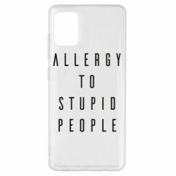 Чохол для Samsung A51 Allergy To Stupid People