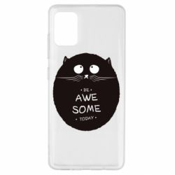 Чохол для Samsung A51 Be Awesome Today!