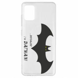 Чохол для Samsung A51 Because i'm batman