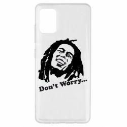 Чехол для Samsung A51 Don't Worry (Bob Marley)
