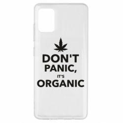 Чехол для Samsung A51 Dont panic its organic