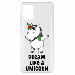 Чехол для Samsung A51 Dream like a unicorn