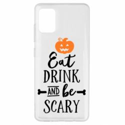 Чохол для Samsung A51 Eat Drink and be Scary