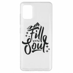Чохол для Samsung A51 Fill your soul and mountains