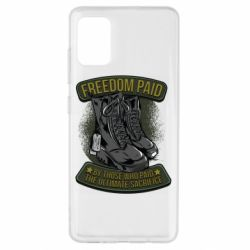 Чехол для Samsung A51 Freedom paid  by those who paid the ultimate  sacrifice