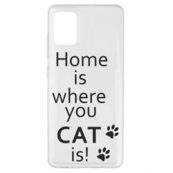 Чехол для Samsung A51 Home is where your Cat is!