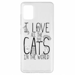 Чехол для Samsung A51 I Love all the cats in the world