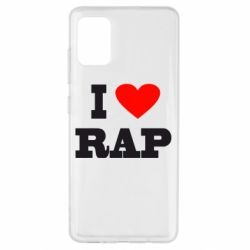 Чехол для Samsung A51 I love rap