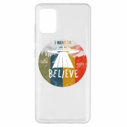 Чехол для Samsung A51 I want to believe text