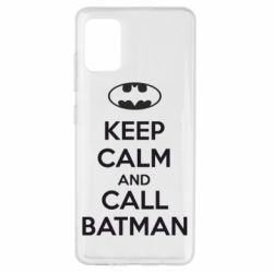 Чехол для Samsung A51 KEEP CALM and CALL BATMAN