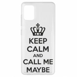 Чехол для Samsung A51 KEEP CALM and CALL ME MAYBE