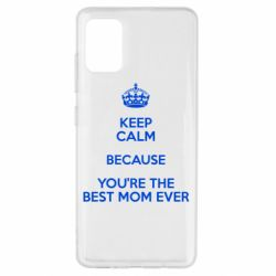 Чехол для Samsung A51 KEEP CALM because you're the best mom ever