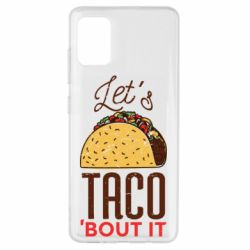 Чехол для Samsung A51 Let's taco bout it