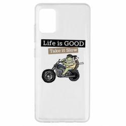 Чохол для Samsung A51 Life is good, take it show