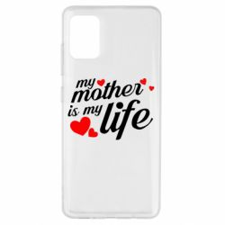 Чохол для Samsung A51 Моя мати -  моє життя