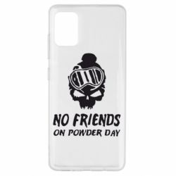 Чехол для Samsung A51 No friends on powder day