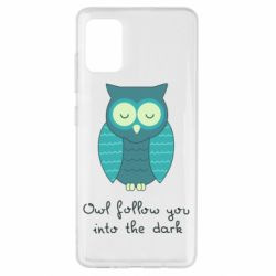Чехол для Samsung A51 Owl follow you into the dark