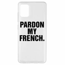 Чехол для Samsung A51 Pardon my french.