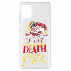 Чехол для Samsung A51 Remember death is not the end