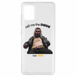 Чехол для Samsung A51 Сall me the DUDE not THOR