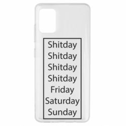 Чехол для Samsung A51 Shitday friday saturday sunday