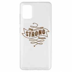 Чохол для Samsung A51 Stay strong forever