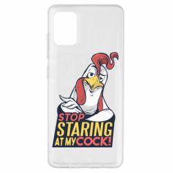 Чехол для Samsung A51 Stop  Staring  at My cock