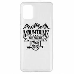 Чохол для Samsung A51 The mountains are calling must go