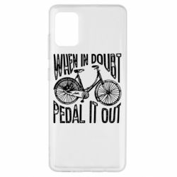 Чохол для Samsung A51 When in doubt pedal it out
