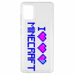 Чехол для Samsung A51 Я люблю Minecraft