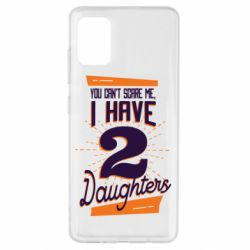 Чехол для Samsung A51 You can't scare me i have 2 daughters