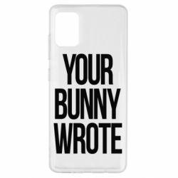 Чохол для Samsung A51 Your bunny wrote