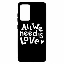 Чехол для Samsung A52 5G All we need is love