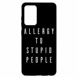 Чохол для Samsung A52 5G Allergy To Stupid People