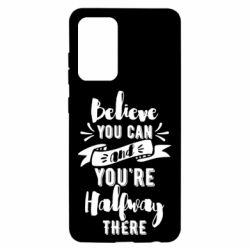 Чохол для Samsung A52 5G Believe you can and you're halfway there