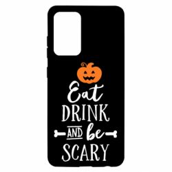 Чохол для Samsung A52 5G Eat Drink and be Scary