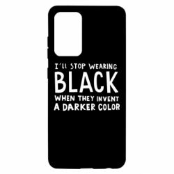 Чохол для Samsung A52 5G i'll stop wearing black when they invent a darker color