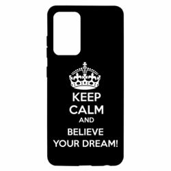 Чохол для Samsung A52 5G KEEP CALM and BELIVE YOUR DREAM