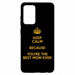 Чохол для Samsung A52 5G KEEP CALM because you're the best ever mom