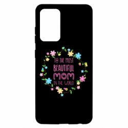 Чохол для Samsung A52 5G To the most beautiful mom in the world