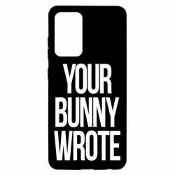 Чохол для Samsung A52 5G Your bunny wrote