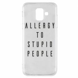 Чохол для Samsung A6 2018 Allergy To Stupid People