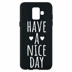 "Чохол для Samsung A6 2018 Text: ""Have a nice day"""