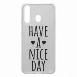 "Чохол для Samsung A60 Text: ""Have a nice day"""