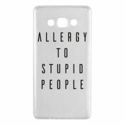 Чохол для Samsung A7 2015 Allergy To Stupid People