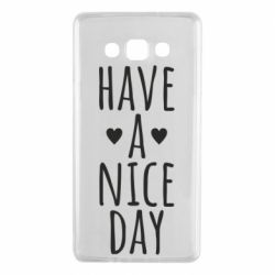 "Чохол для Samsung A7 2015 Text: ""Have a nice day"""