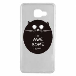 Чохол для Samsung A7 2016 Be Awesome Today!