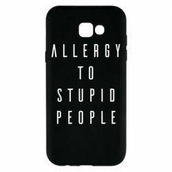 Чохол для Samsung A7 2017 Allergy To Stupid People