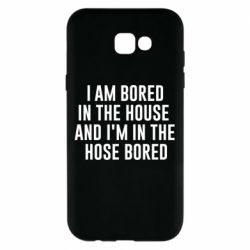 Чохол для Samsung A7 2017 Bored in the house