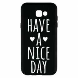 "Чохол для Samsung A7 2017 Text: ""Have a nice day"""